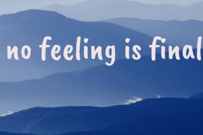 no feeling is final…7-18-19