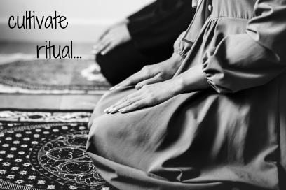 cultivating ritual…12-5-18